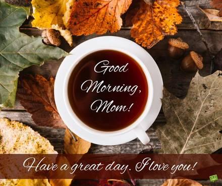 Осеннее утро! Доброе утречко, мамуля, картинки доброе утро мама, с добрым утром мама, доброе утро мама картинки, доброе утро мама картинки красивые, скачать картинки с добрым утром мама! скачать открытку бесплатно | 123ot